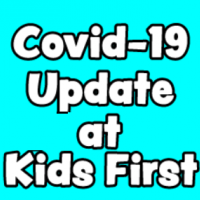 COVID-19 Update for Kids First Too