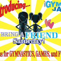 Bring a Friend Saturday! (Girls Gym Jam)